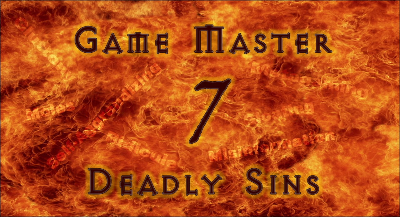 GM Tip Avoid the Game Masters Seven Deadly Sins