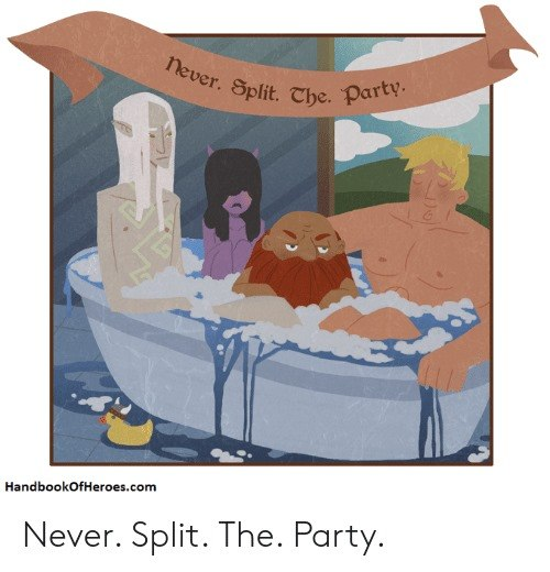 fyxt-rpg-meme-never-split-party