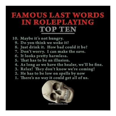 Famous Last Words in Roleplaying Games